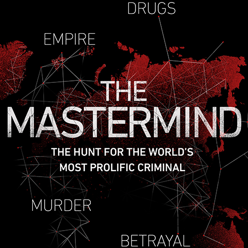 The Mastermind: The Hunt for the World's Most Prolific Criminal by Evan Ratliff (Bantam)