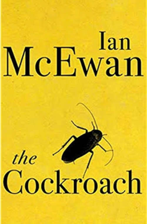 Ian McEwan: The Cockroach (Jonathan Cape)